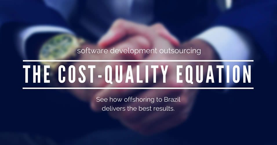 The cost quality equation in outsourcing to Brazil