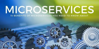 15 Benefits of Microservices You Need to Know About