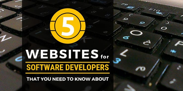 5 Websites For Software Developers That You Need To Know