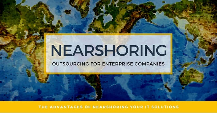 nearshoring advantage outsourcing companies