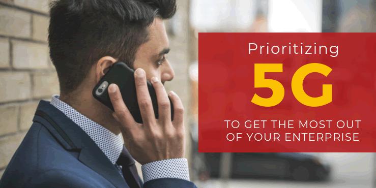 Prioritizing 5G
